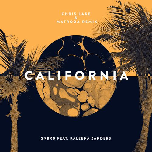 CHRIS LAKE & MATRODA REMIX – CALIFORNIA