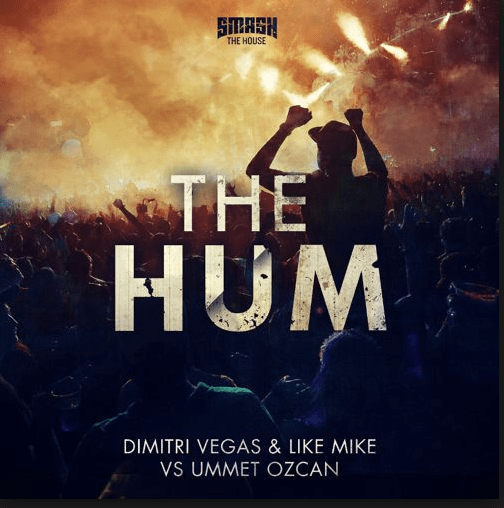 Ummet Ozcan, Dimitri Vegas, Like Mike – The Hum