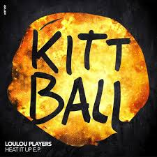 LouLou Players – HEAT IT UP EP