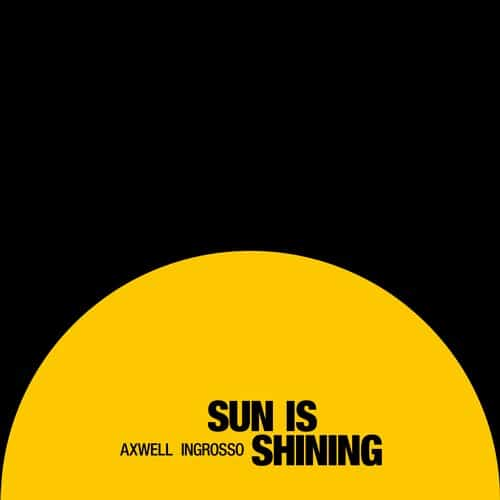Axwell /\ Ingrosso – The Sun Is Shining