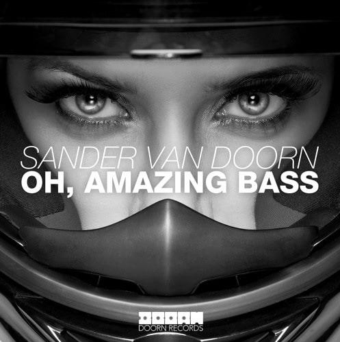 Sander Van Doorn – Oh Amazing Bass