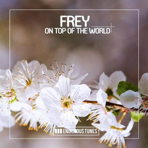 FREY – ON TOP OF THE WORLD