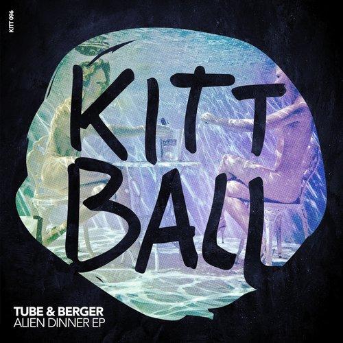 TUBE & BERGER – ALIEN DINNER EP