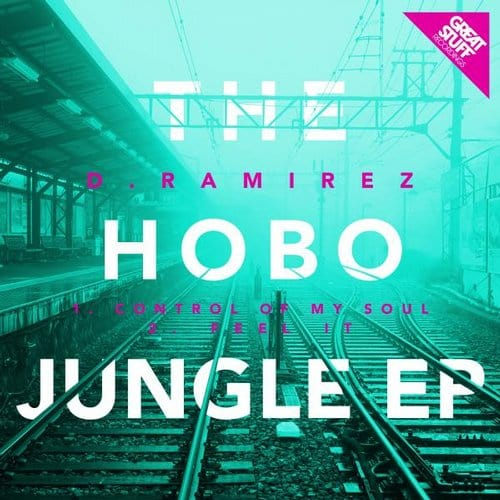 D. RAMIREZ – THE HOBO JUNGLE EP