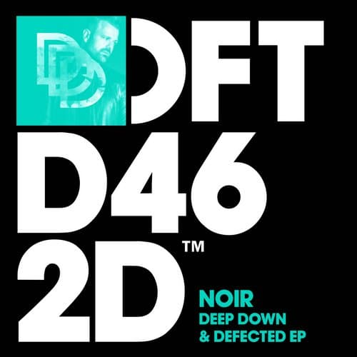 NOIR – DEEP DOWN & DEFECTED EP