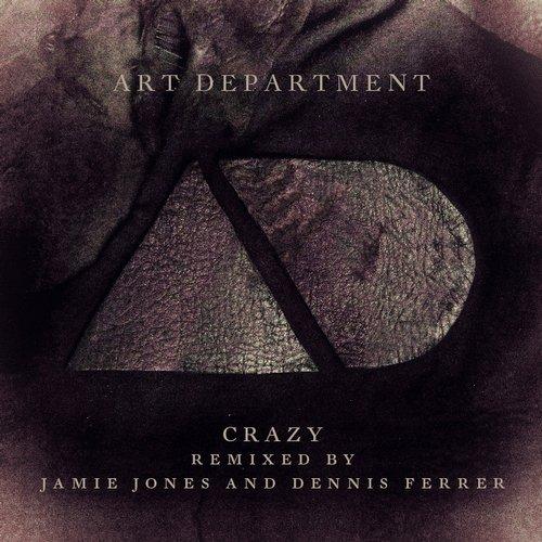 ART DEPARTMENT – CRAZY (JAMIE JONES REMIX)