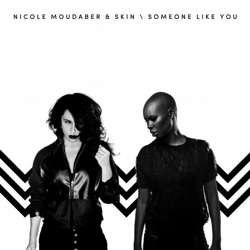 NICOLE MOUDABER & SKIN – SOMEONE LIKE YOU