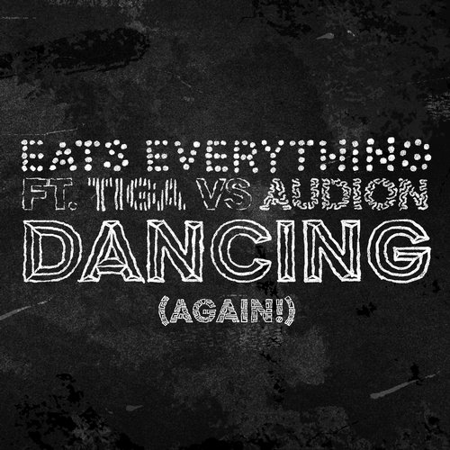 EATS EVERYTHING DANCING (AGAIN!)