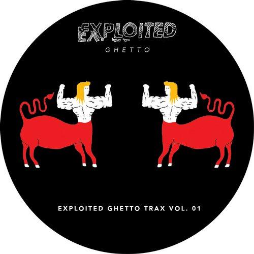 EXPLOITED RECORDS – GHETTO TRAX VOL. 01