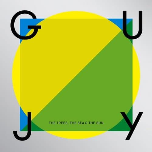 GUY J – THE TREES, THE SEA & THE SUN