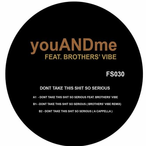 YOUANDME – DONT TAKE THIS SHIT SO SERIOUS