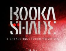 BOOKA SHADE – NIGHT SURFING / FUTURE PRIMITIVES