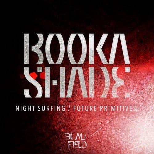 BOOKA SHADE – NIGHT SURFING / FUTURE PRIMITIVES