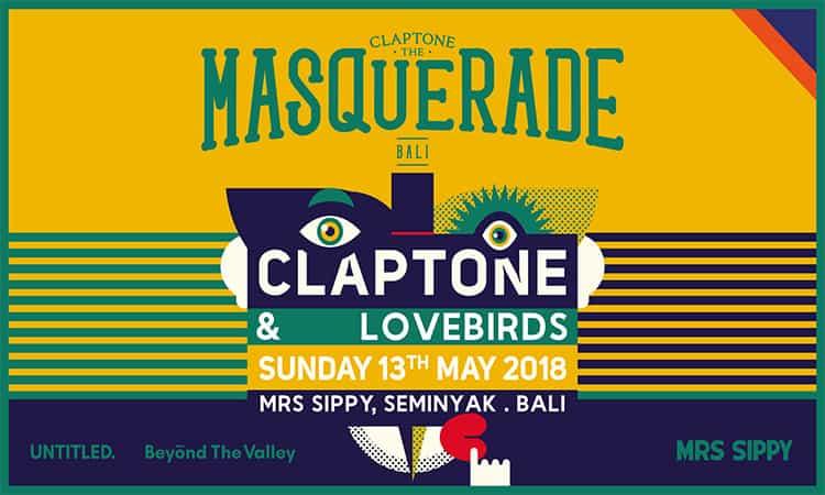 CLAPTONE 'THE MASQUERADE' 2018 – BALI