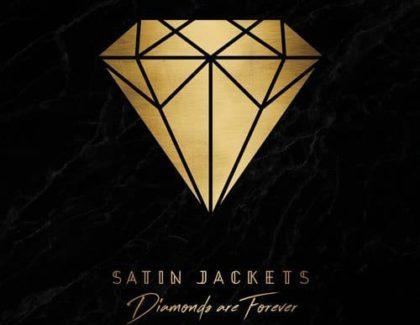 SATIN JACKETS, NOVIKA & TESLA BOY – DIAMONDS ARE FOREVER