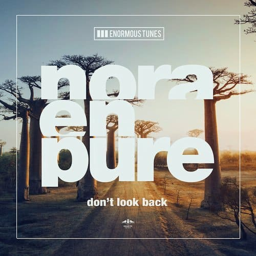 NORA EN PURE – DON'T LOOK BACK