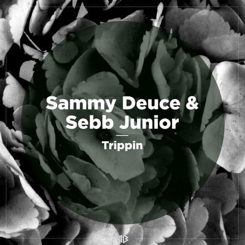 SAMMY DEUCE & SEBB JUNIOR – TRIPPIN