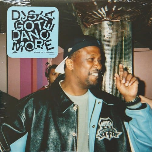 TODD TERRY, A-TRAK – DJS GOTTA DANCE MORE