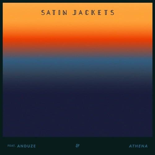 SATIN JACKETS FEAT. ANDUZE – ATHENA