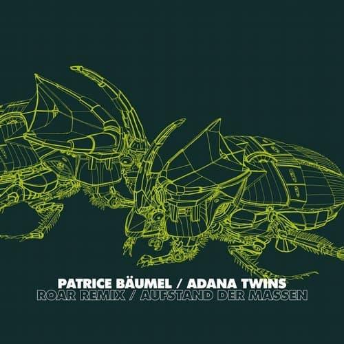 ROAR REMIX / AUFSTAND DER MASSEN – PATRICE BAUMEL, ADANA TWINS