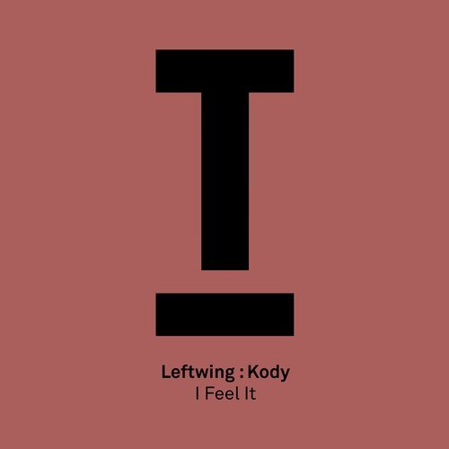 I FEEL IT – LEFTWING: KODY