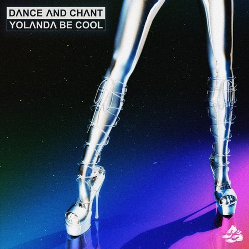 DANCE AND CHANT (EXTENDED VERSION) – YOLANDA BE COOL