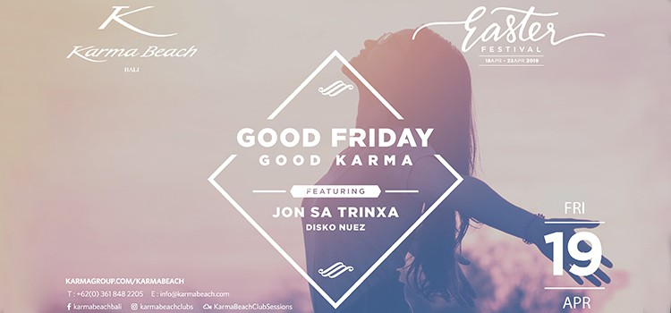 GOOD FRIDAY GOOD KARMA