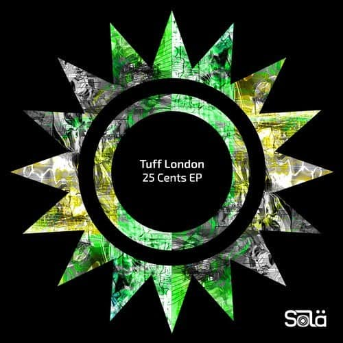 25 CENTS – TUFF LONDON