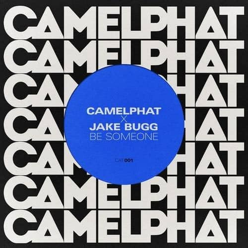 BE SOMEONE – CAMELPHAT & JAKE BUGG