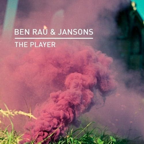 THE PLAYER – BEN RAU & JANSONS