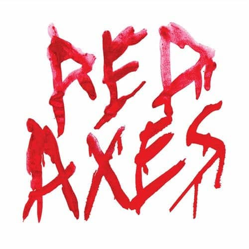 RED AXES – DARK ENTRIES RECORDS