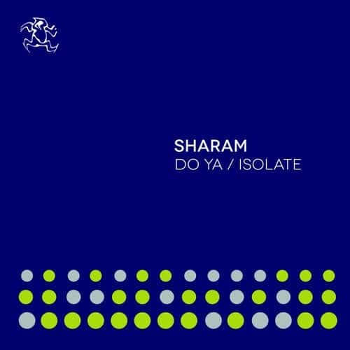 DO YA / ISOLATE – SHARAM