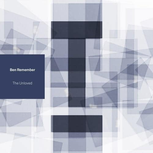 THE UNLOVED – BEN REMEMBER