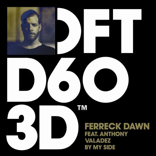 BY MY SIDE – EXTENDED MIX – FERRECK DAWN, ANTHONY VALADEZ